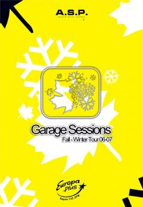 GARAGE SESSIONS FALL-WINTER TOUR 06-07